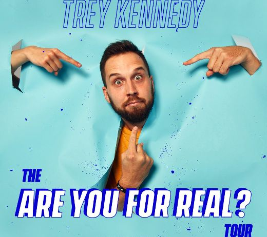 More Info for TREY KENNEDY (RESCHEDULED)