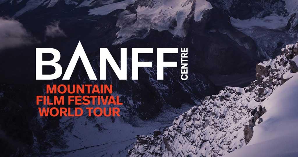 BANFF CENTRE MOUNTAIN FILM FESTIVAL WORLD TOUR (POSTPONED)