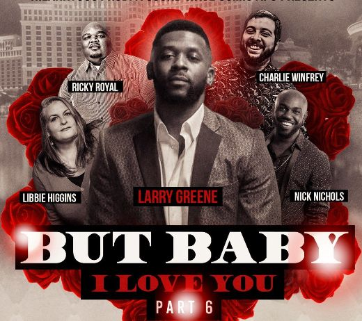 More Info for LARRY GREENE: BUT BABY I LOVE YOU PART 6