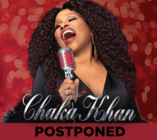 More Info for Chaka Khan (POSTPONED)