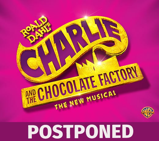More Info for Roald Dahl's Charlie and the Chocolate Factory (POSTPONED)