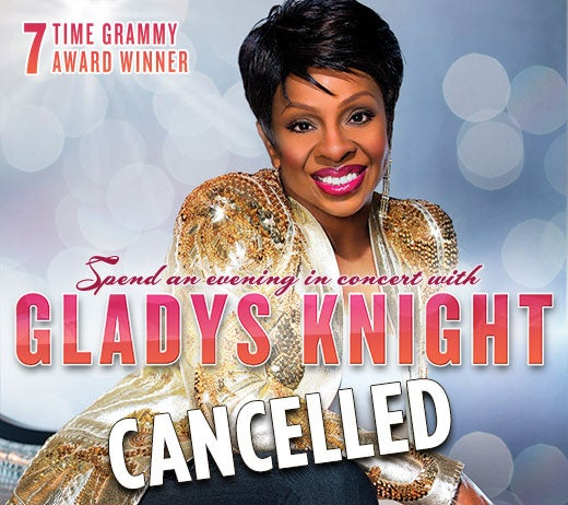 More Info for Gladys Knight  (CANCELLED)