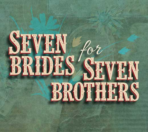More Info for Seven Brides for Seven Brothers