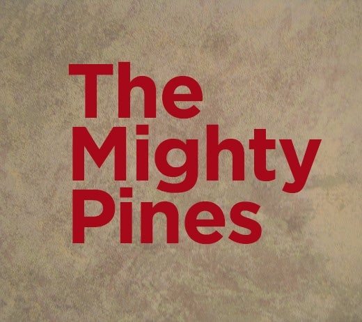 More Info for An Evening with The Mighty Pines