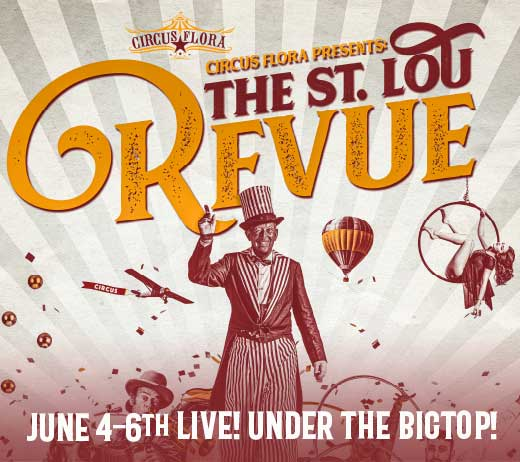 More Info for Circus Flora presents: THE ST. LOU REVUE