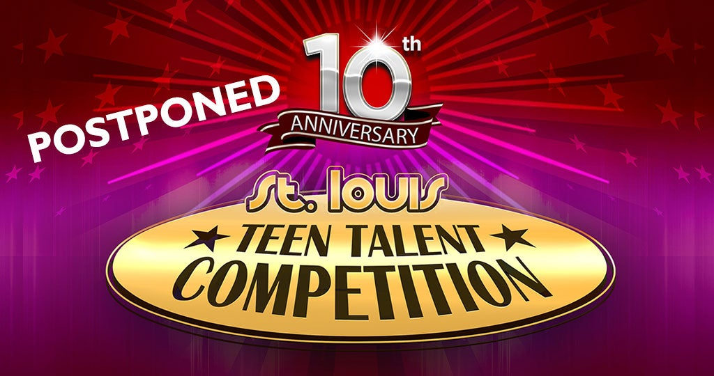 10th Annual St. Louis Teen Talent Competition (Postponed)