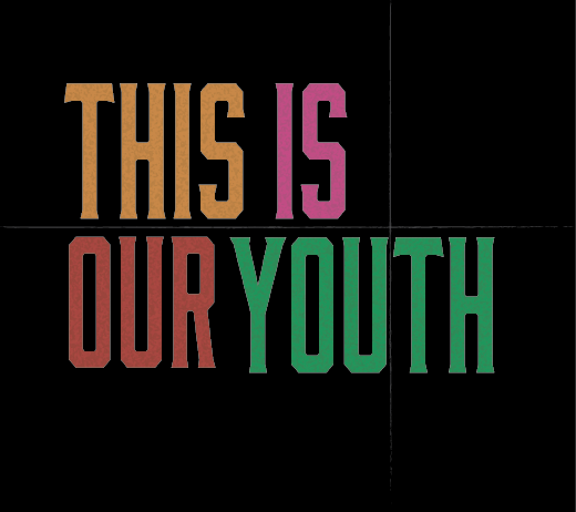 More Info for THIS IS OUR YOUTH