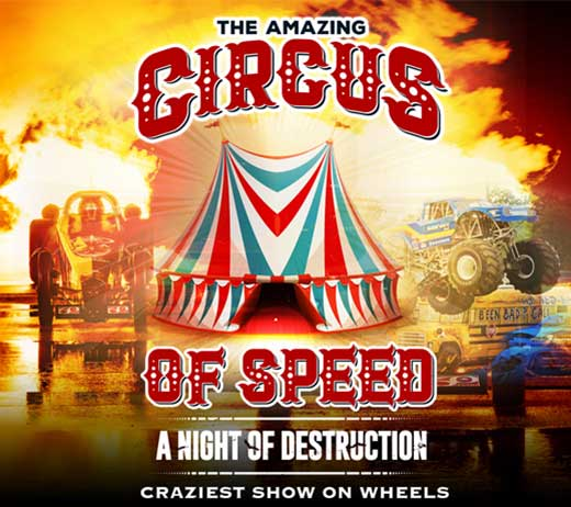 More Info for THE CIRCUS OF SPEED - A NIGHT OF DESTRUCTION