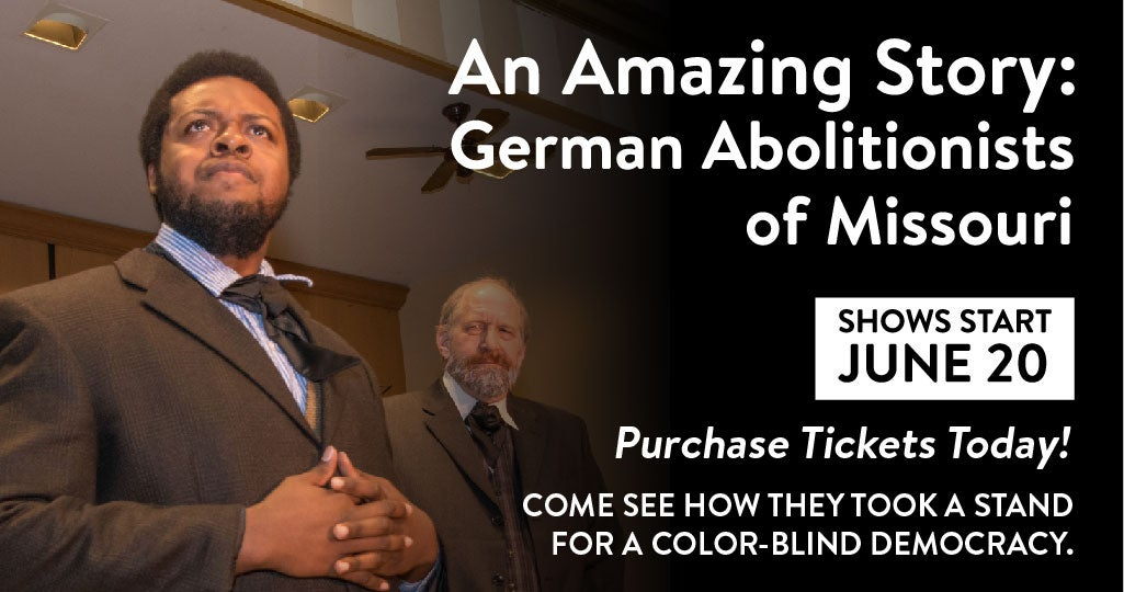 AN AMAZING STORY: GERMAN ABOLITIONISTS OF MISSOURI