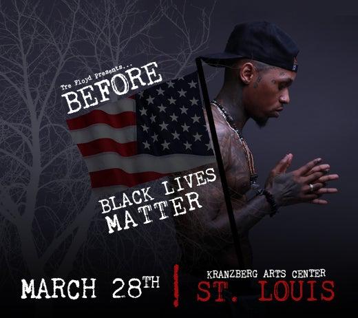 More Info for BEFORE BLACK LIVES MATTER