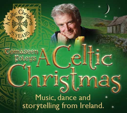 More Info for TOMÁSEEN FOLEY'S A CELTIC CHRISTMAS