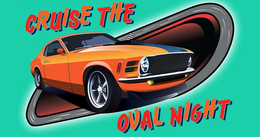 CRUISE THE OVAL NIGHT