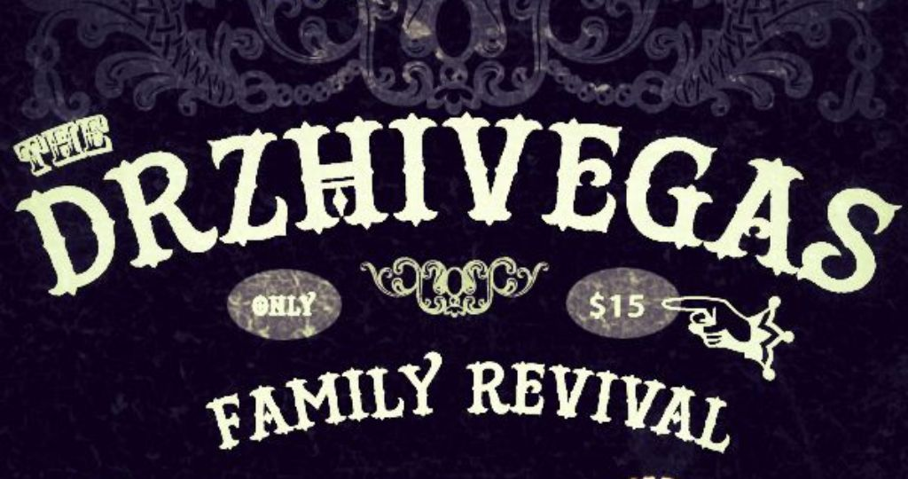 Dr. Zhivegas Family Revival - CANCELLED