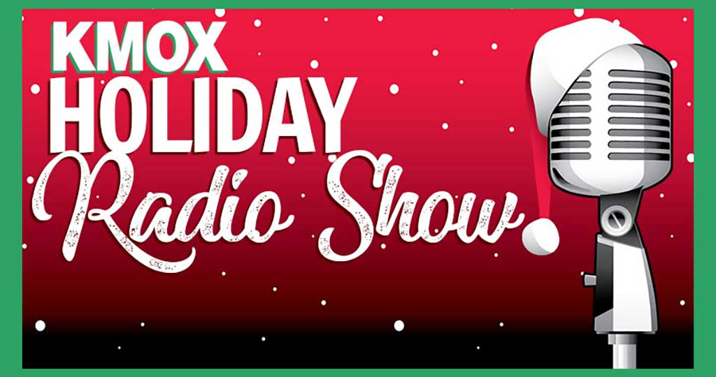 KMOX HOLIDAY RADIO SHOW (RESCHEDULED)