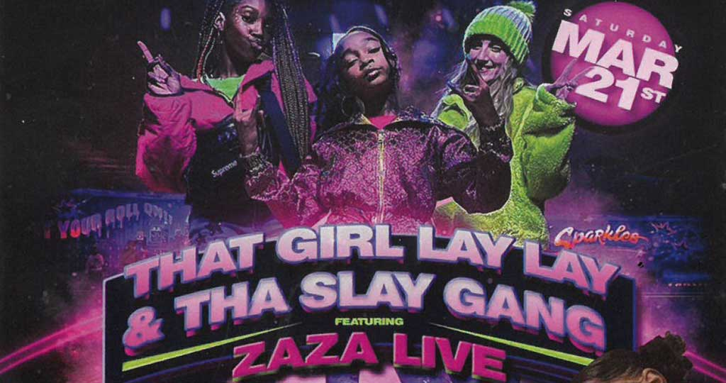 THAT GIRL LAYLAY and ZAZA (RESCHEDULED)