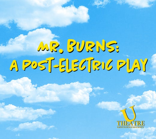 More Info for MR. BURNS: A POST ELECTRIC PLAY (CANCELLED)